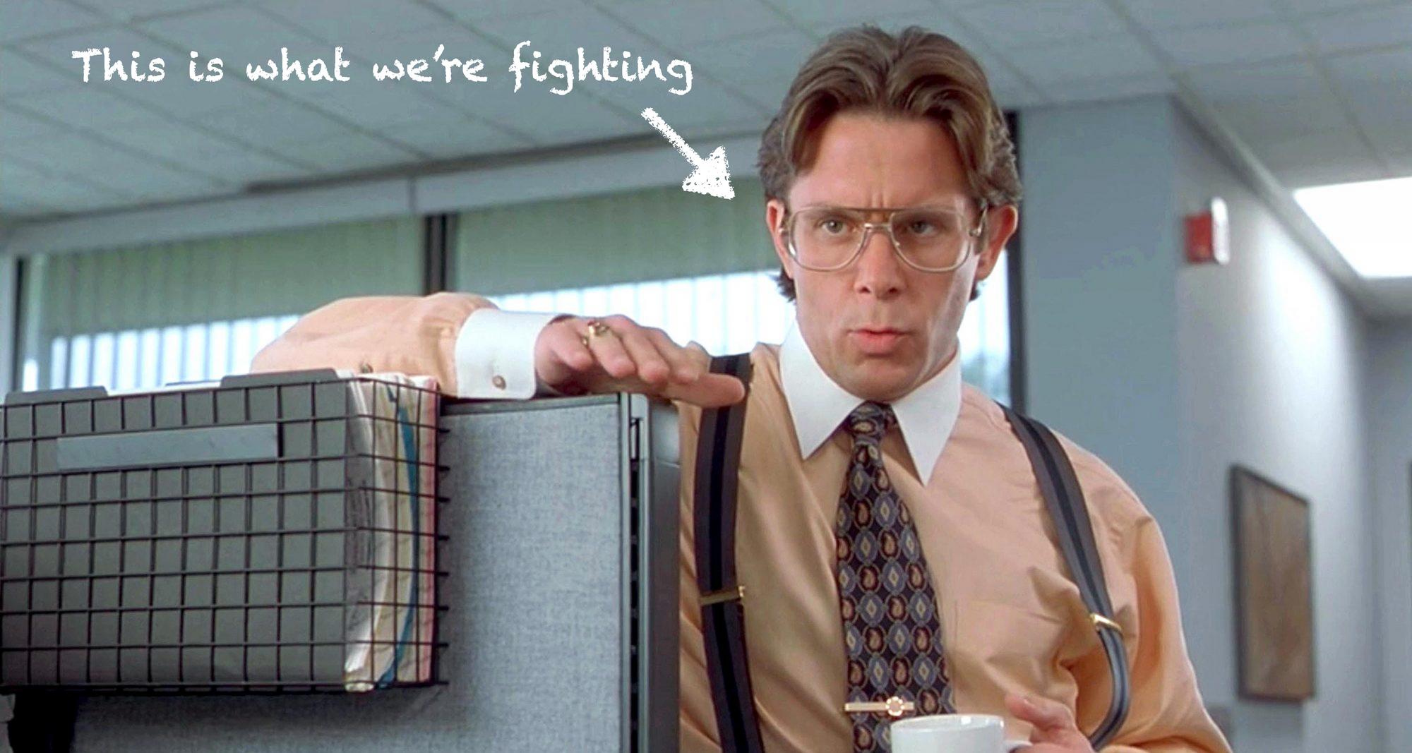 Our mission is to kill micromanagement